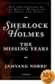 Sherlock Holmes the Missing Years: The Adventures of the Great Detective in India and... by  Jamyang Norbu, et al (Hardcover - March 2001)