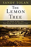 The Lemon Tree : An Arab, a Jew, and the Heart of the Middle East