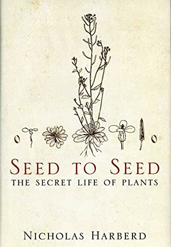 Seed to Seed: The Secret Life of Plants, Harberd, Nicholas