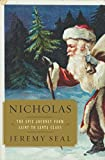 Nicholas : The Epic Journey from Saint to Santa Claus by Jeremy Seal