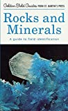 Rocks and Minerals: A Field Guide and Introduction to the Geology and Chemistry of