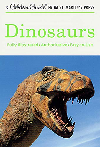 Dinosaurs: A Fully Illustrated, Authoritative and Easy-to-Use Guide (A Golden Guide from St. Martin's Press), Gaffney, Eugene S.