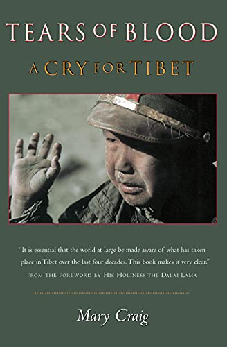 Tears of Blood: A Cry for Tibet by Mary Craig (Paperback - October 1, 2000)