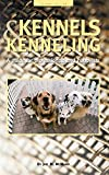 Kennels and Kenneling: A Guide for Professionals and Hobbyiest