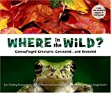 Where in the Wild?: Camouflaged Creatures Concealed ... and Revealed