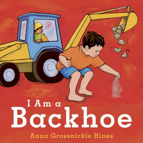 [I Am a Backhoe]
