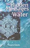 The Hidden Messages in Water by Masaru Emoto, David A. Thayne (Translator)   (Paperback)