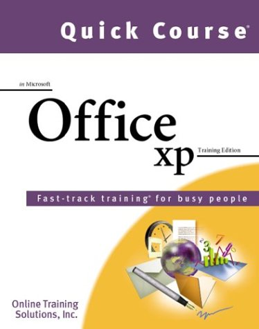 Book Cover: Quick Course in Microsoft Office Xp: Fast-Track Training Books for Busy People