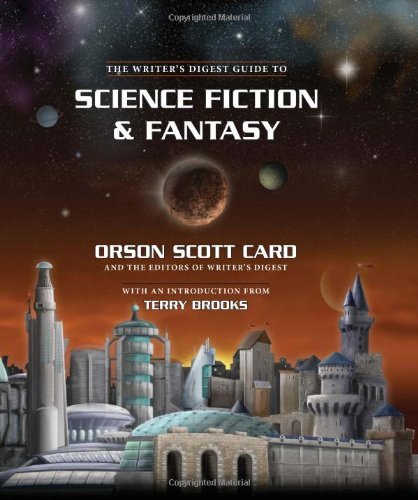 The Writer's Digest Guide to Science Fiction & Fantasy - Orson Scott Card, Editors of Writers Digest BooksTerry Brooks