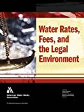 Water Rates and Fees and the Legal Environment