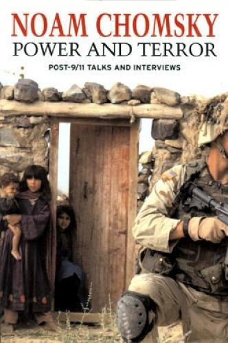 Power and Terror: Post-9/11 Talks and Interviews, Chomsky, Noam