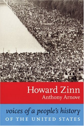 Voices of a People's History of the United States, Zinn, Howard; Arnove, Anthony
