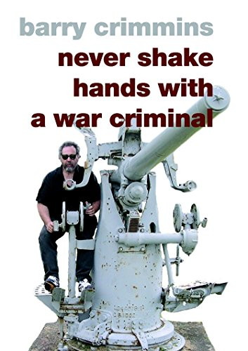 Never Shake Hands with a War Criminal, Crimmins, Barry