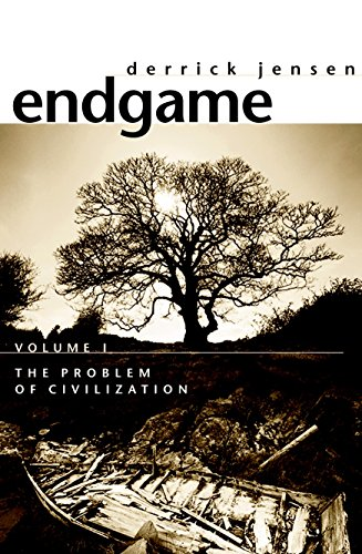 Endgame, Vol. 1: The Problem of Civilization, Jensen, Derrick