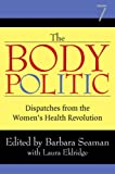 Body Politic Dispatches from the Women's Health Revolution