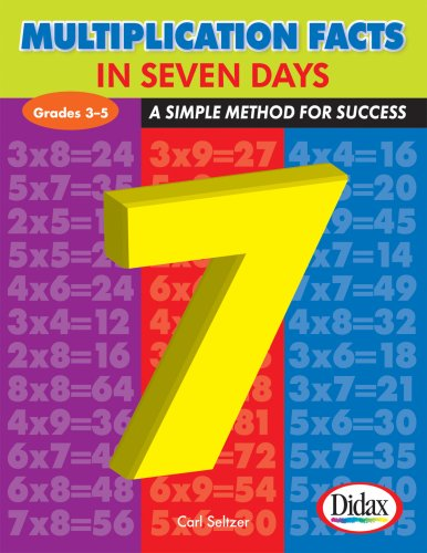 Multiplication Facts in Seven Days: A Simple Method for Success, Grades 3-5 - Dr. Carl Seltzer