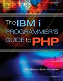 The IBM i Programmer's Guide to PHP