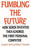 Buy Fumbling the Future: How Xerox Invented, Then Ignored, the First Personal Computer from Amazon