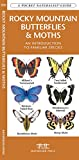 Rocky Mountain Butterflies & Moths: An Introduction to Over 72 Familiar Species