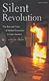 Buy Silent Revolution: The Rise and Crisis of Market Economics in Latin America from Amazon