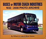 Buses of Motorcoach Industries: 1932 - 2000 Photo Archive