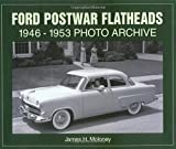 Ford Postwar Flathead V-8s 1946-1953 Photo Archive