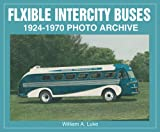 Flxible Intercity Buses: 1924-1970 Photo Archive