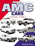 AMC Cars: 1954-1987 An Illustrated History