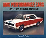 AMC Performance Cars: 1951-1983 Photo Archive