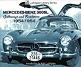 Mercedes Benz 300SL: Gullwings & Roadsters 1954-1964