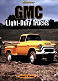 GMC Light-Duty Trucks: An Enthusiast's Reference
