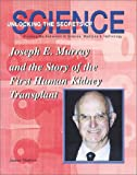 Joseph E. Murray and the Story of the First Human Kidney Tra...