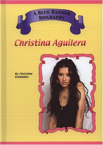 Christina Aguilera (Blue Banner Biographies)