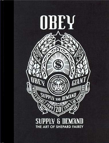 OBEY: Supply & Demand - The Art of Shepard Fairey - 20th Anniversary Edition