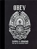 OBEY: Supply & Demand - The Art of Shepard Fairey - 20th Anniversary Edition, Shepard Fairey