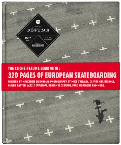 Cliche: Resume: a Decade of Skateboarding in Europe