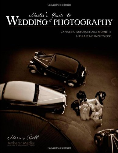 Master's Guide to Wedding Photography: Capturing Unforgettable Moments and Lasting Impressions