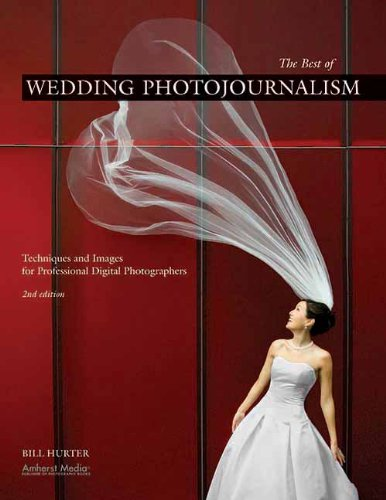 The Best of Wedding Photojournalism: Techniques and Images for Professional Digital Photographers, 2nd Edition