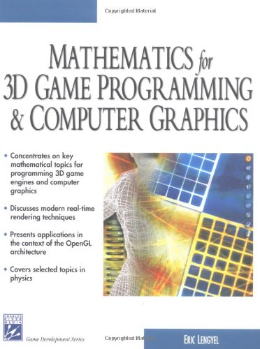 Mathematics for 3D Game Programming & Computer Graphics (Charles River Media Game Development)