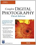 Complete Digital Photography, Third Edition (Digital Photography Series)