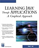 Learning Java Through Applications: A Graphical Approach image