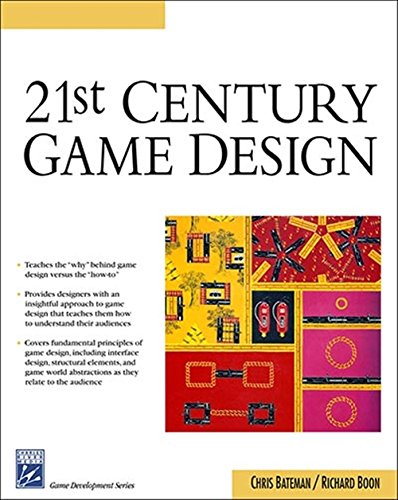 21st Century Game Design (Charles River Media Game Development) - Chris Bateman, Richard Boon