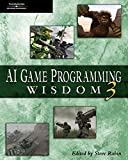 Ai Game Programming Wisdom 3 (AI Game Programming)