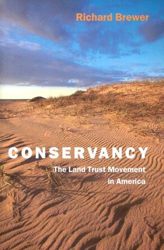 Conservancy: The Land Trust Movement in America, Brewer, Richard