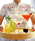 Cocktail Parties With a Twist: Drink + Food + Style