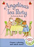 Angelina's Tea Party: An Activity Book