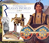 Welcome to Kaya's World 1764: Growing Up in a Native American Homeland (The American Girls Collection)