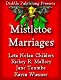Silver Bells, Wedding Bells by Karen Wiesner (Mistletoe Marriages Anthology)