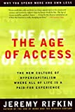 Buy The Age of Access: The New Culture of Hypercapitalism, Where all of Life is a Paid-For Experience from Amazon
