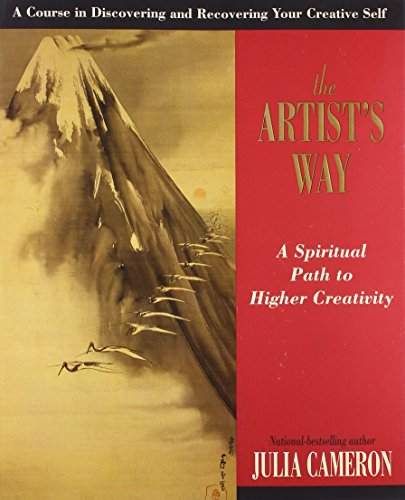 The Artist's Way: A Spiritual Path to Higher Creativity [10th Anniversary Edition]
